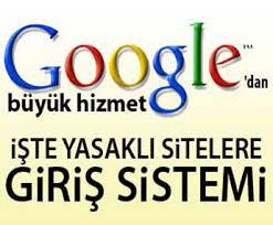 Google Yasaklı Sitelere Giriş